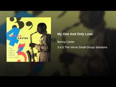 Benny Carter: My One and Only Love