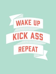 Awesome art print. Great bit of motivation to jump-start any day. Would you hang this in your bedroom, office... ?