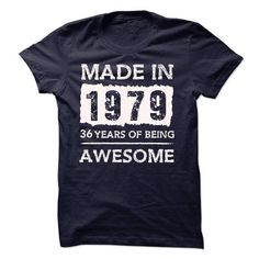MADE IN 1979 - 36 YEARS OF BEING AWESOME!!! - #gift ideas #photo gift. ORDER NOW => https://www.sunfrog.com/LifeStyle/MADE-IN-1979--36-YEARS-OF-BEING-AWESOME-19093618-Guys.html?68278
