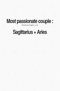 Most passionate couple : Sagittarius + Aries