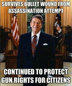 """THAT'S RIGHT. may be sarcastic here, but shows he believed in our constitution. RR is my favorite president, and besides the fact that he did not like """"assault weapons"""" (eg the scary looking ones) he was so right on in many things. Especially in taxes, economy, and the free market."""