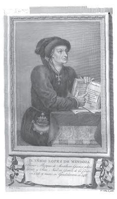 PROGENITOR Y CABEZA DE LA PODEROSA CASA DUCAL DEL INFANTADO. GRANDES DE ESPAÑA. IÑIGO LÓPEZ DE MENDOZA. 1398 D. IÑIGO LÓPEZ DE MENDOZA. Primer Marques de Santillana. Guerrero, político, literato y Poeta. Nació en Carrion de los Condes en 1398, y murió en Guadalaxara en 1458.