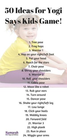 List of 50 ideas of active movements and poses for kids to play Yogi Says. Also works for Simon Says in a classroom, studio, or at home. #yogainschools #yogaforkids #activegamesforkids