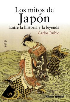 Los mitos de Japón ~Carlos Rubio Cool Books, I Love Books, Books To Read, Reading Lists, Book Lists, Adventure Novels, Inspirational Books, Book Of Life, Conte