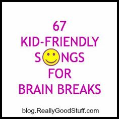 67 Kid-Friendly Brain Break Songs and Musicians for the Classroom   Teacher Ideas   The Teacher's Lounge Blog