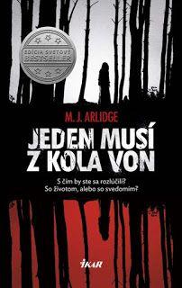 Blog pre milovníkov kníh : M.J. Arlidge - Jeden musí z kola von