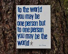 """11x14 Canvas """"...to one person you are the world..."""" Dr. Suess quote. Play room. Nursery. New baby gift."""