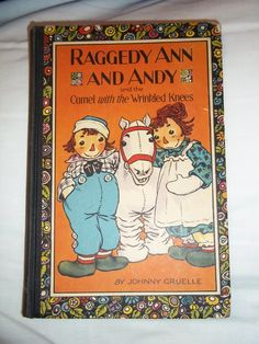 """Raggedy Ann and Andy and The Camel With The Wrinkled Knees (1924). Johnny Gruelle (American, 1880-1938). Volland, Chicago. Pictorial boards. A Volland Happy Children Book.  Gruelle was the book's author and illustrator. He had such confidence in his design that often he would create the final ink work without first sketching in pencil.  """"According to Gruelle, the idea for a camel character came from a cloth toy purchased for his children. When Gruelle removed dangerously sharp leg ske"""
