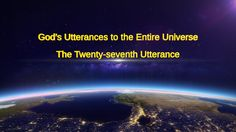 """Almighty God's Word """"God's Utterances to the Entire Universe (The Twenty-seventh Utterance)""""Readings of God's Words   agoCopyStart at:Introduction The Descent, The Entire Universe, Christian Videos, Spiritual Warfare, Believe In God, Cristiano, Knowing God, In The Flesh, Faith In God"""