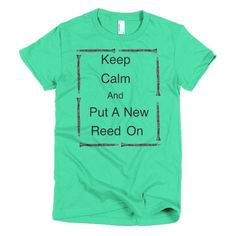 Keep Calm And Put A New Reed On Clarinet Music Short sleeve women's t-shirt