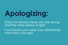 Nuff Said, really... Constant Struggle... but whoever is at fault (one or ALL people involved) HAS TO PUT THE BLAME ASIDE, APOLOGIZE, and NOT hold a grudge. Relationships suffer and collapse ALL THE TIME due to egomaniacs and foolish pride. Pointing the finger gets the BOTH OF YOU nowhere...