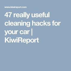 47 really useful cleaning hacks for your car | KiwiReport