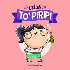 """Estás to' piripi!"" https://missborderlike.es/tienda?page=piripi"