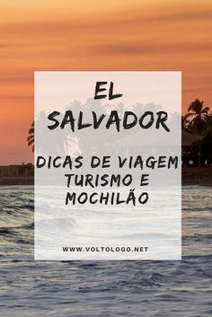 El Salvador: Dicas de viagem, turismo e mochilão. Descubra quais são as principais cidades turísticas, melhores praias, como se locomover e quanto custa uma trip para este país que foi um dos meus favoritos na América Central.