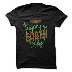 Happy Earth Day T-Shirts, Hoodies. BUY IT NOW ==► https://www.sunfrog.com/Holidays/Happy-Earth-Day-30015600-Guys.html?id=41382