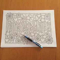 A personal favourite from my Etsy shop https://www.etsy.com/listing/265495834/sweary-coloring-page-fanny-flaps