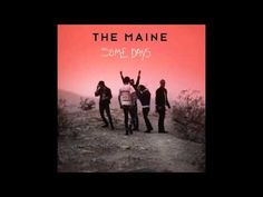 Some Days- The Maine - YouTube
