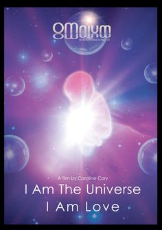 BEAUTIFUL FILM to watch; 'I AM The Universe, I AM Love' OMnium Universe