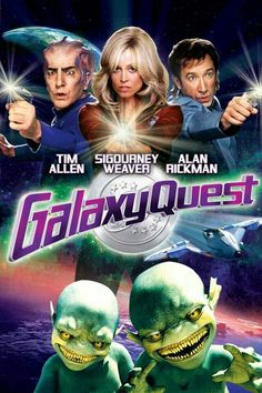 Galaxy Quest movie poster #scifi #scififantasy #fantasy #artwork #movieposters #movietwit #MovieBuff #MovieReview #movietalk #movieposters #StarWars #startrek #Marvel #DC