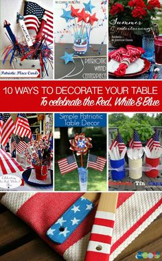 10 Ways to Decorate Your Table to Celebrate the Red, White & Blue