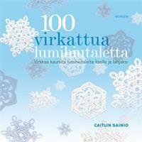 http://www.adlibris.com/fi/product.aspx?isbn=9522541656 | Nimeke: 100 virkattua lumihiutaletta - Tekijä: Caitlin Sainio - ISBN: 9522541656 - Hinta: 18,30 €