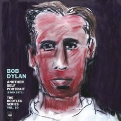 Bob Dylan - Another Self Portrait: Bootleg Series 10