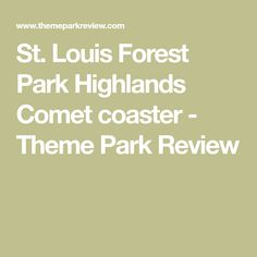 St. Louis Forest Park Highlands Comet coaster - Theme Park Review