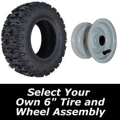 "Build Your Own 6"" Tire Assembly - Off Road and Racing Go-Kart Parts Online"