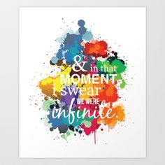 And In That Moment I Swear We Were Infinite - Perks of Being a Wallflower - Paint Splatter Poster Art Print by ehhdesign - $14.99