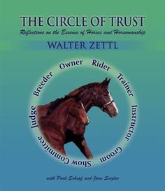 The Circle of Trust: Reflections on the Essence of Horses and Horsemanship (Walter Zettl) Equestrian Boots, Equestrian Outfits, Equestrian Style, Equestrian Fashion, Horse Books, Types Of Horses, Horseback Riding, Horse Riding, Dressage