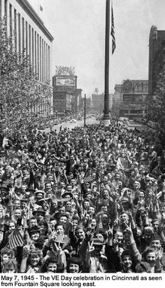 May 7, 1945 - The VE Day celebration in Cincinnati as seen from Fountain Square looking east.