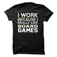 I Work - Board Games - JDZ1 T Shirt, Hoodie, Sweatshirt