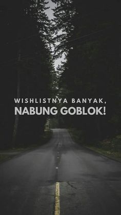 Quotes Indonesia Motivasi Belajar Hidup 52 Ideas For 2019 Quotes Lucu, Jokes Quotes, Funny Quotes, Idiot Quotes, Quotes Galau, Truth Quotes, Happy Quotes, Life Quotes, Positive Quotes