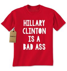 Men's Hillary Clinton is a Badass Shirt Printed Unisex Adult Graphic T-Shirt #1281 by Expression Tees Trending Clothing / Apparel USA Seller