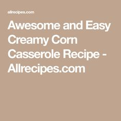 Awesome and Easy Creamy Corn Casserole Recipe - Allrecipes.com