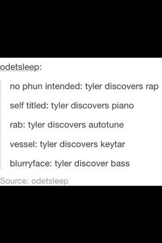 You forgot to add ukulele to Vessel Tyler And Josh, Tyler Joseph, Top Comedies, Dallon Weekes, Queen Of Everything, Screamo, Make You Believe, Music Memes, Say More