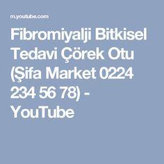 Fibromiyalji Bitkisel TedaviÇörek Otu (Şifa Market 0224 234 56 78) - YouTube