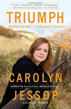 Bestseller Books Online Triumph: Life After the Cult--A Survivor's Lessons Carolyn Jessop, Laura Palmer $10.4  - http://www.ebooknetworking.net/books_detail-0307590712.html