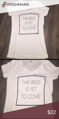 THE BEST IS YET TO COME! VNECK TEE Positive inspirational vneck tshirt from www.W2LBapparel.com Tops Tees - Short Sleeve