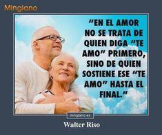 Frase de Walter Riso en la que se habla del amor que dura para siempre... del verdadero amor