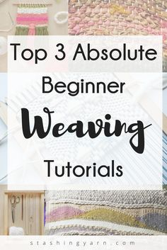 Amazing resources for beginner weavers - top weaving tutorials for beginners.