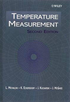 MICHALSKI, L. et al. Termperature measurement. 2 ed. Nova York: Wiley, 2001. xv, 501 p. (Wiley series in measurement science and technology). ISBN 0471867799. Inclui bibliografia (ao final de cada capítulo) e índice; il. tab. quad.; 26x19cm.  Palavras-chave: TERMODINAMICA; TEMPERATURA/Medições.  CDU 536.5 / M621t / 2 ed. / 2001