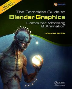 The Complete Guide to Blender Graphics: Computer Modeling and Animation by John M. Blain. $36.96. Publisher: A K Peters/CRC Press; 1 edition (April 16, 2012). Publication: April 16, 2012. Author: John M. Blain