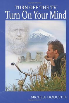 Turn Off The TV: Turn On Your Mind