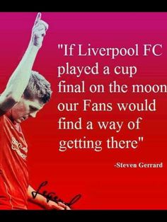 Steven Gerrard about fans. Liverpool Fc Shirt, Liverpool Anfield, Liverpool Home, Liverpool Football Club, Liverpool Legends, Liverpool Players, Manchester City, Manchester United, Football Quotes