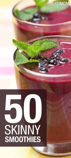 50 Skinny, 5-Ingredient or Less Smoothies....can't stop eating these things