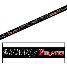 Check out the Beware of Pirates Party Streamer at www.purepirate.com/