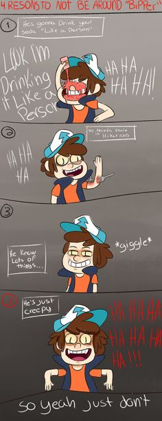 4 reason to not be around 'bipper' Gravity falls by Cosmic-Crackers on DeviantArt<<< Not my soda!!!