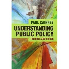 Understanding public policy : theories and issues / Paul Cairney