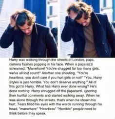 HARRY DOES NOT DESERVE THIS. Harry is amazing. He is perfect. He has such a big heart and he is the sweetest person. I love him, we all do. So please just leave him alone